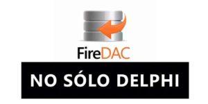 Episodio 17 de No Sólo Delphi, Hoy hablamos de FireDAC