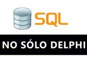 Episodio 20 de No Sólo Delphi donde hablamos de SQL